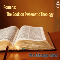 Romans: Systematic Theology