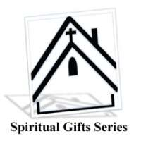 Spiritual Gifts Series